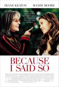 Because I Said So Movie Poster