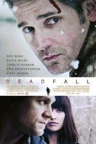 Deadfall Movie Poster
