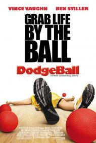 Dodgeball: A True Underdog Story Movie Poster