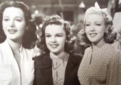Hedy Lamarr, Judy Garland and Lana Turner in Ziegfeld Girl.